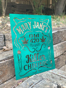 Mary Jane Killer Chronic Sign - Woodpost Metalworks