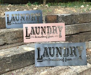 "Laundry Loads of Fun Metal Sign 22"" Wide - Woodpost Metalworks"