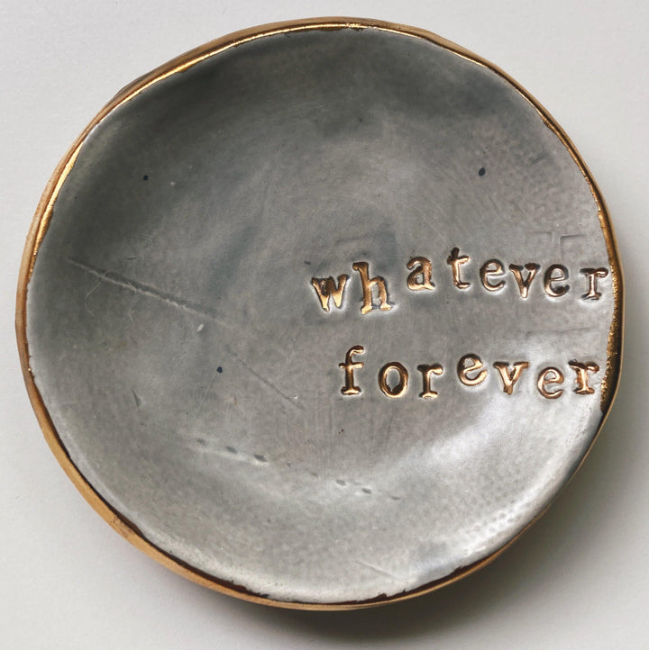 Whatever Forever Dish - gloriafaye