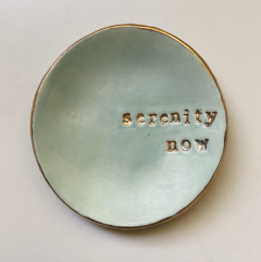 serenity now ceramic dish