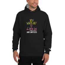 Load image into Gallery viewer, Premium Quality Champion Hoodie with Front and Back Quotes: Gratitude, Love and Abundance(Back) and Life is Limitless (Front)