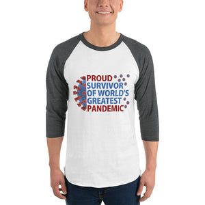 "Sexy 3/4 sleeve Custom raglan shirt with uplifting energy quote ""Proud Survivor of World's greatest Pandemic""."