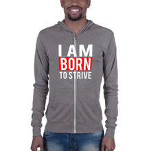 "Load image into Gallery viewer, 2019 Premium Quality Unisex zip hoodie. Inspired with "" I AM BORN TO STRIVE"" quote. Love it!!!! Light Up Your Life.."