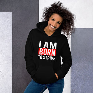 "2019 Premium Quality Unisex Hoodie . Inspired with "" I AM BORN TO STRIVE"" quote."
