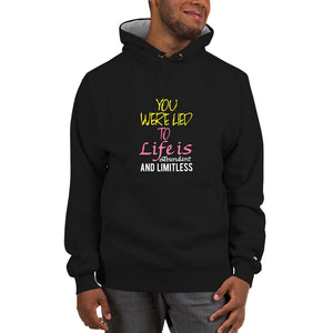 Premium Quality Champion Hoodie with Front and Back Quotes: Gratitude, Love and Abundance(Back) and Life is Limitless (Front)