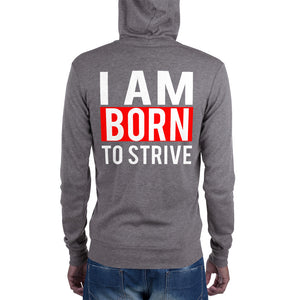 "2019 Premium Quality Unisex zip hoodie. Inspired with "" I AM BORN TO STRIVE"" quote. Love it!!!! Light Up Your Life.."