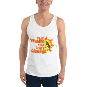 "Unisex Tank Top "" Yea!!!! Summer Heat beats Corona"""
