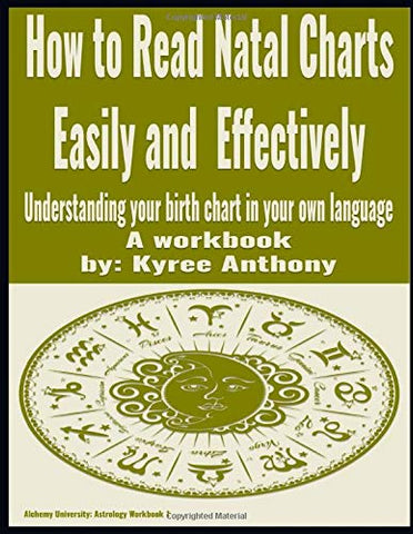 How to Read Natal Charts Easily and Effectively: Understanding your birth chart in your own language (Alchemy University: Astrology) - The Columbian Exchange Group