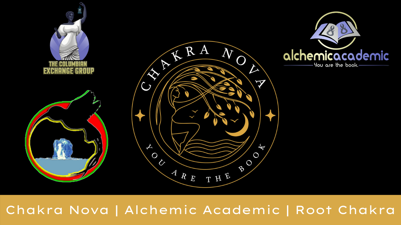 Root Chakra Activation Class Recording | Alchemic Academic | Chakra Nova | - The Columbian Exchange Group