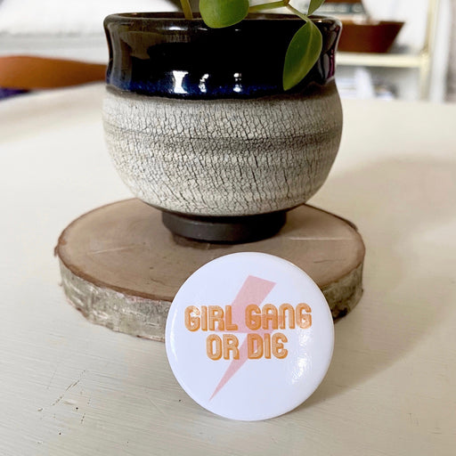 Girl Gang Or Die Button