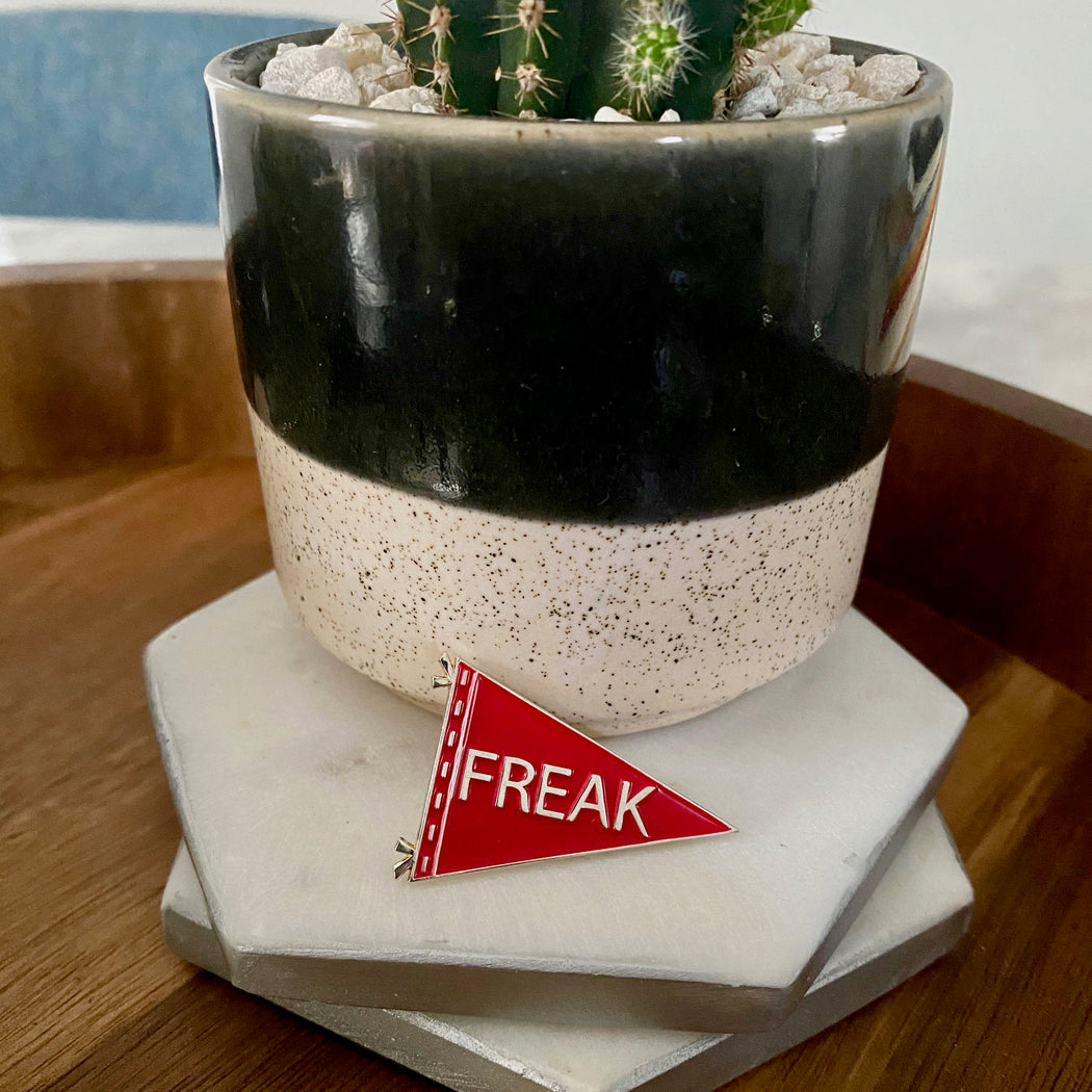 The Freak: Let Your Freak Flag Fly Pin