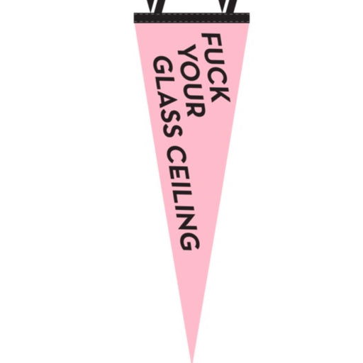 F*ck Your Glass Ceiling Banner