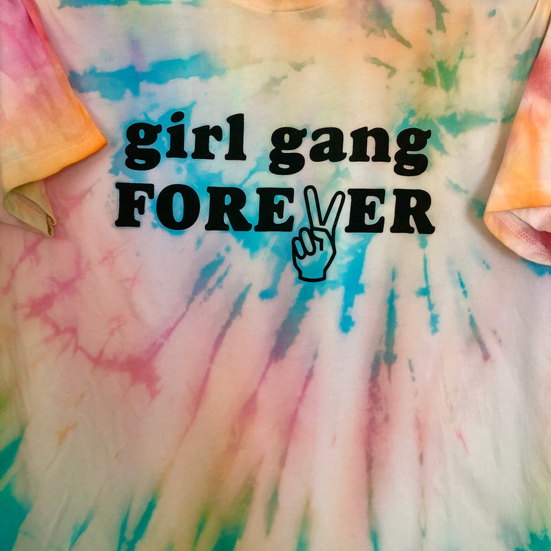 Girl Gang Forever Tee, Tie-Dye edition