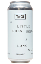 To Øl A Little Goes A Long Way Micro IPA 440ml can