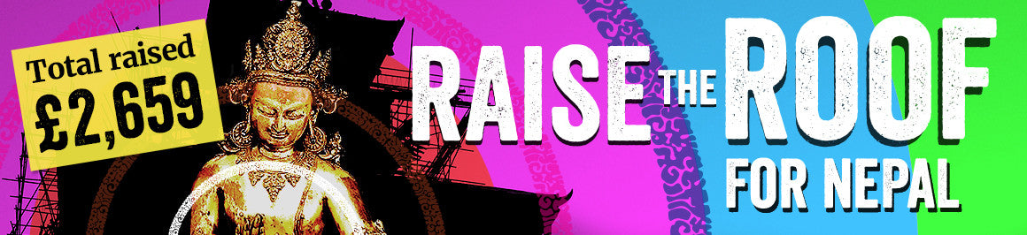 Raise the Roof for Nepal - £2,659 raised