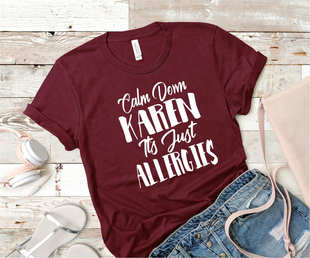 Calm down Karen, it's just Allergies