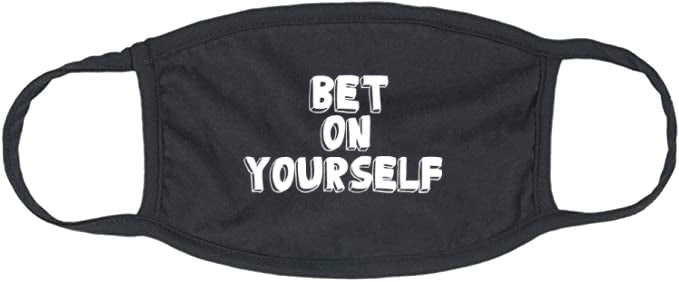 Bet On Yourself Mask