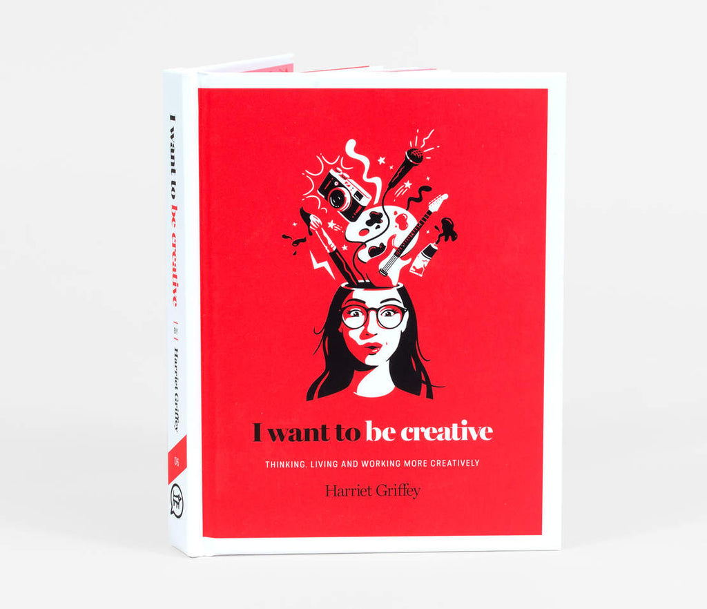 I Want to be Creative: Thinking, Living, and Working more Creatively