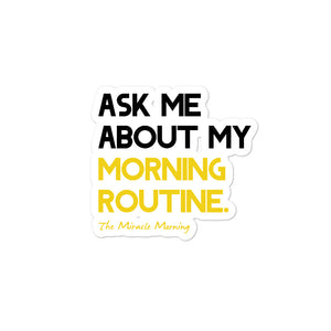 Ask Me About My Morning Routine Sticker