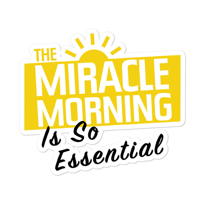 The Miracle Morning Is So Essential Sticker