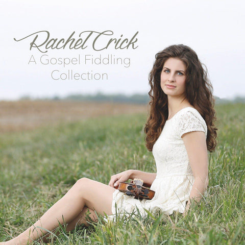 A Gospel Fiddling Collection - Rachel Crick CD