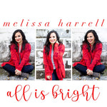 """All Is Bright"" Melissa Harrell - Christmas CD"