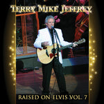 """Raised on Elvis, Vol 7"" - Terry Mike Jeffrey"