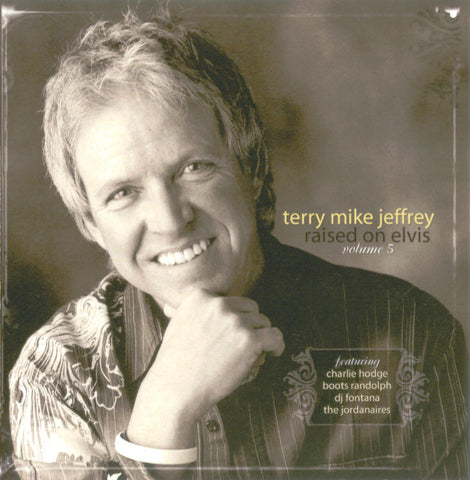 """Raised on Elvis 5"" - Terry Mike Jeffrey"