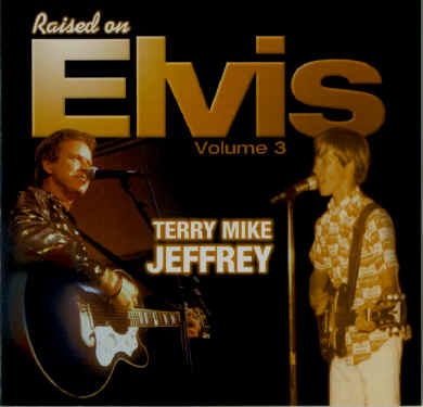"""Raised on Elvis, Vol. 3"" - Terry Mike Jeffrey"