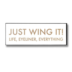 Just Wing It Plaque