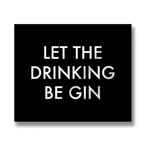 Let The Drinking Be Gin Plaque