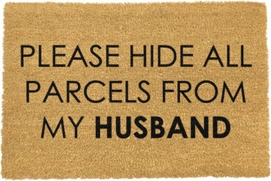 Please Hide All Parcels From My Husband Doormat 60x40cm