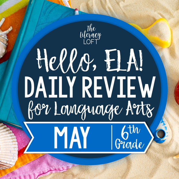 ELA Daily Review 6th Grade {May}