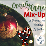 Christmas Persuasive Writing {Candy Cane Mix-Up}