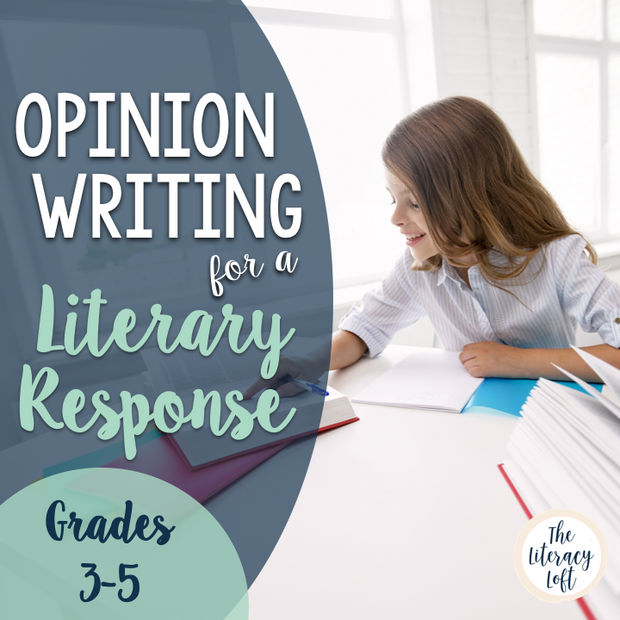 Literary Response Opinion Essay Unit Grades 3-5