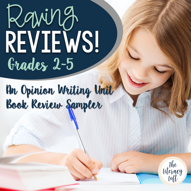 Raving Reviews - Sampler Opinion Writing Unit on Book Reviews