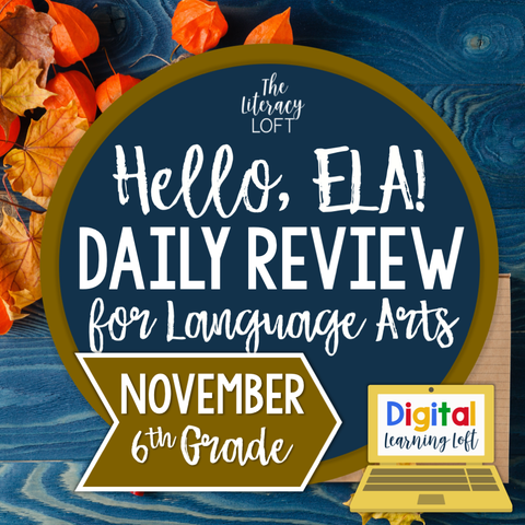 ELA Daily Review 6th Grade {November} | Distance Learning | Google Slides