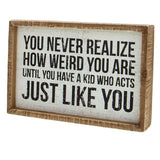Decorative Box Sign - Realize How Weird You Are
