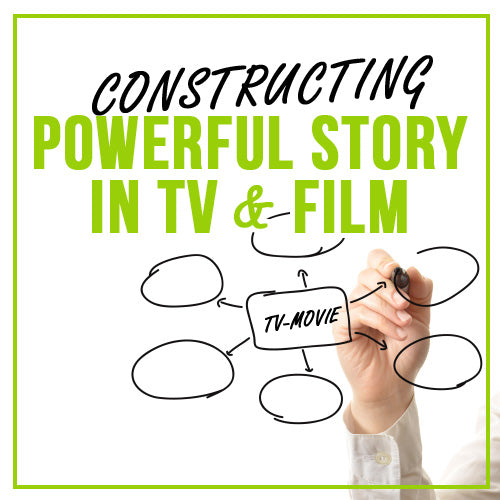 Constructing Powerful Story in TV & Film OnDemand Webinar