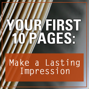 Your First 10 Pages: Make a Lasting Impression OnDemand Webinar