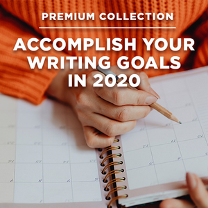 Accomplish Your Writing Goals in 2020 Premium Collection