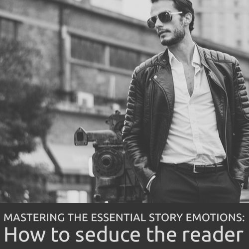 Mastering the essential story emotions: How to seduce the reader OnDemand Webinar