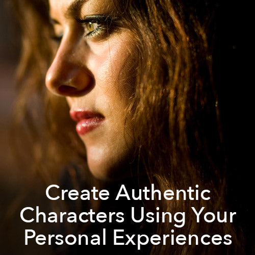 Create Authentic Characters Using Your Personal Experiences OnDemand Webinar