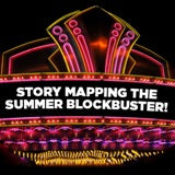 Story Mapping the Summer Blockbuster! OnDemand Webinar