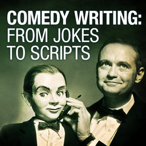 Two Guys walk into a Script! Comedy Writing: From Jokes to Scripts OnDemand Webinar