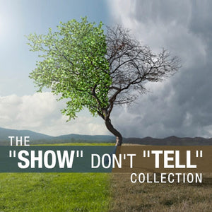 "The ""Show"" Don't ""Tell"" Collection"