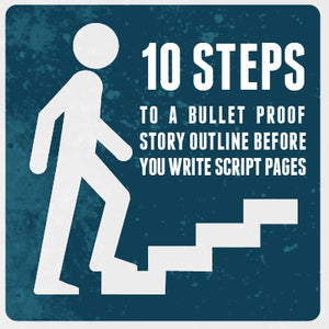 10 Steps to a Bulletproof Story Outline OnDemand Webinar