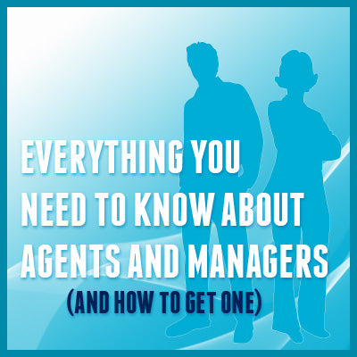 Everything You Need to Know About Agents and Managers (and How to Get One) OnDemand Webinar