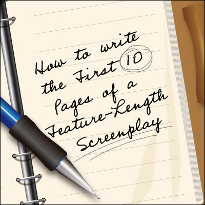 How to Write the First 10 Pages of a Feature-Length Screenplay OnDemand Webinar