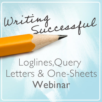 Writing Successful Loglines, Query Letters, and One-Sheets OnDemand Webinar